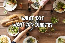 What do I want for dinner